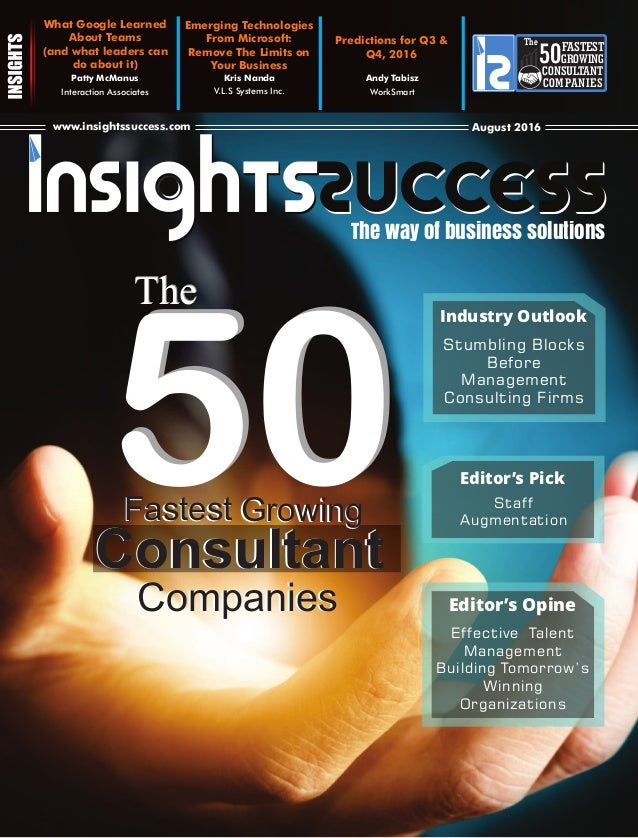 The way of business solutions www.insightssuccess.inwww.insightssuccess.com June 2016August 2016 What Google Learned About...