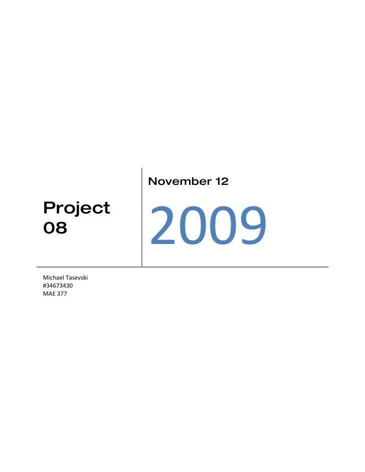 November 12                        2009 Project 08  Michael Tasevski #34673430 MAE 377