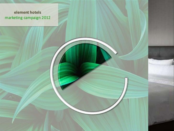 element hotels<br />marketing campaign 2012<br />