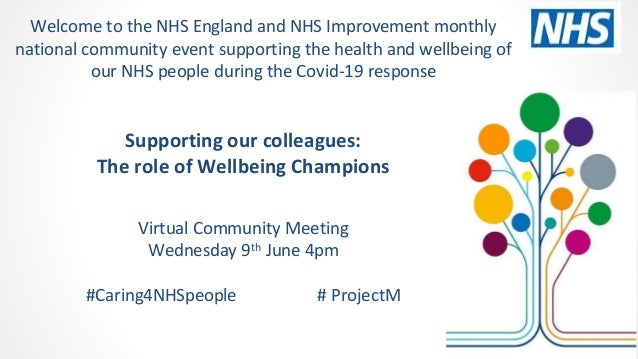 Supporting our colleagues: The role of Wellbeing Champions Virtual Community Meeting Wednesday 9th June 4pm #Caring4NHSpeo...