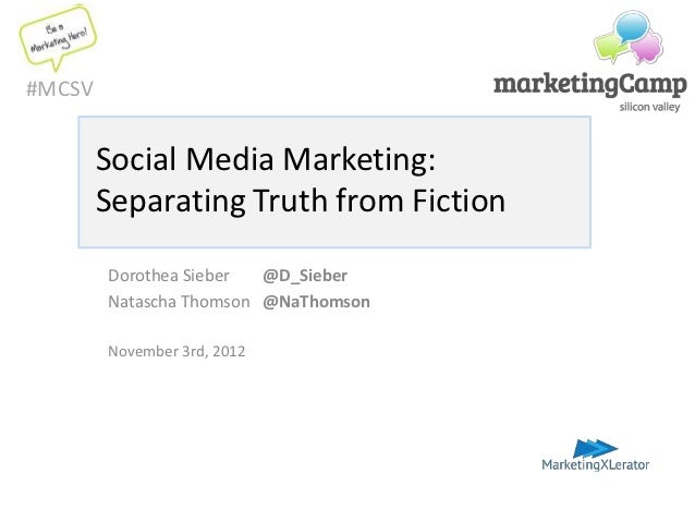 #MCSV        Social Media Marketing:        Separating Truth from Fiction        Dorothea Sieber  @D_Sieber        Natasch...