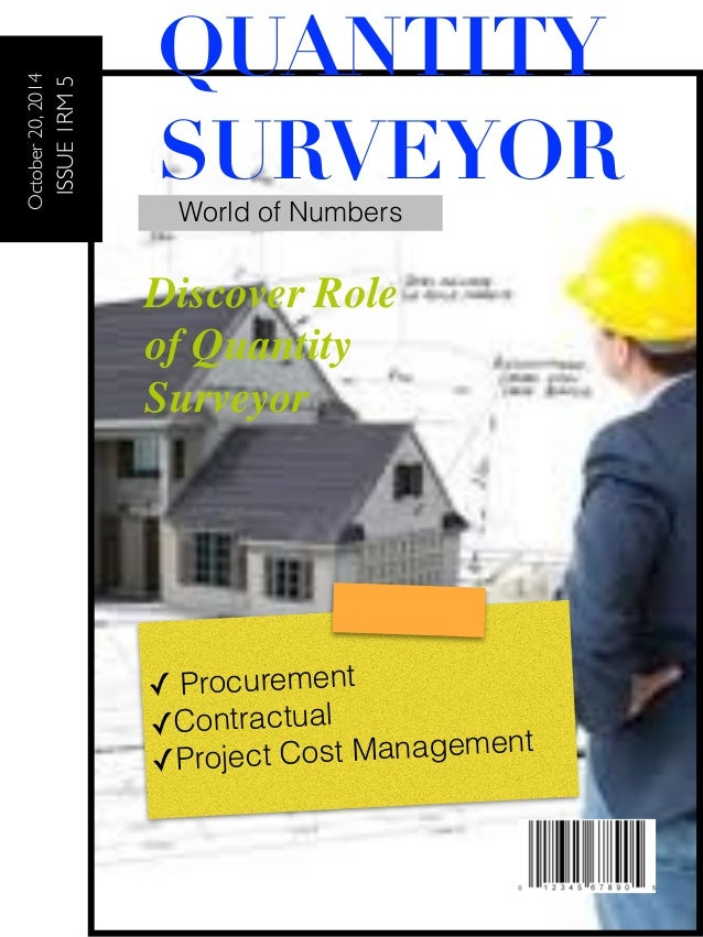 development of the quantity surveying role Traditionally, the role of a quantity surveyor was mainly associated with cost estimating, measurement and planning, preparation of bills of quantities (boq) and other procurement related works such as managing payment and claims (ashworth and hogg, 2007).