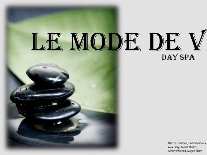 Le Mode de Vie<br />Day Spa<br />Ramzy Coleman, Christina Davis,<br />Alex Gray, Karina Munoz,<br />Ashley Pritchett, Mega...