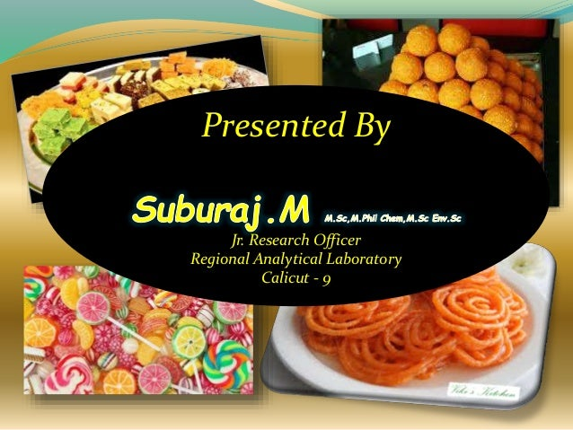 SYNTHETIC COLOURS IN FOOD Presented By Jr. Research Officer Regional Analytical Laboratory Calicut - 9