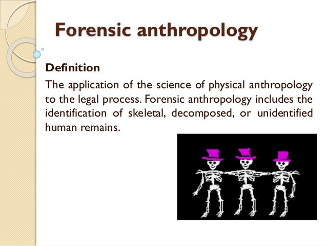 Role Of Forensic Anthropologist
