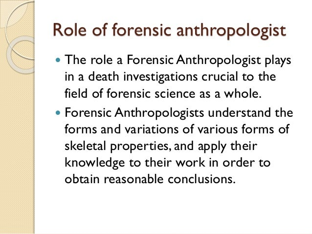 forensic anthropologist Forensic anthropology is the application of anthropological method and theory to  matters of legal concern, particularly those that relate to the recovery and.