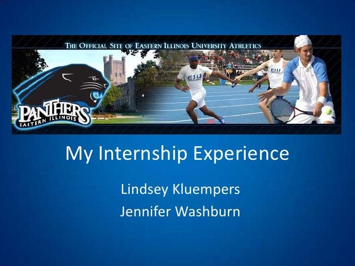 My Internship Experience<br />Lindsey Kluempers<br />Jennifer Washburn <br />