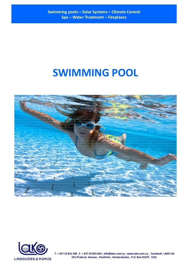 Swimming pools – Solar Systems – Climate Control Spa – Water Treatment – Fireplaces T. + 357 23 821 939 , F. + 357 23 825 ...