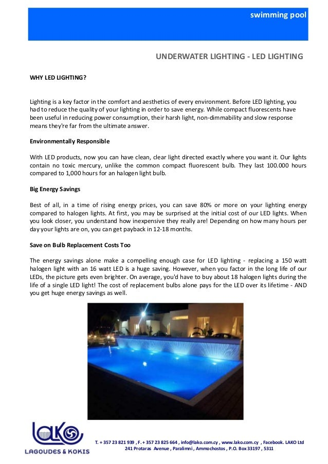 swimming pool UNDERWATER LIGHTING - LED LIGHTING WHY LED LIGHTING? Lighting is a key factor in the comfort and aesthetics ...