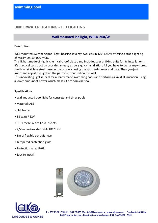 swimming pool UNDERWATER LIGHTING - LED LIGHTING Wall mounted led light, WPLD-200/W Description Wall mounted swimming pool...