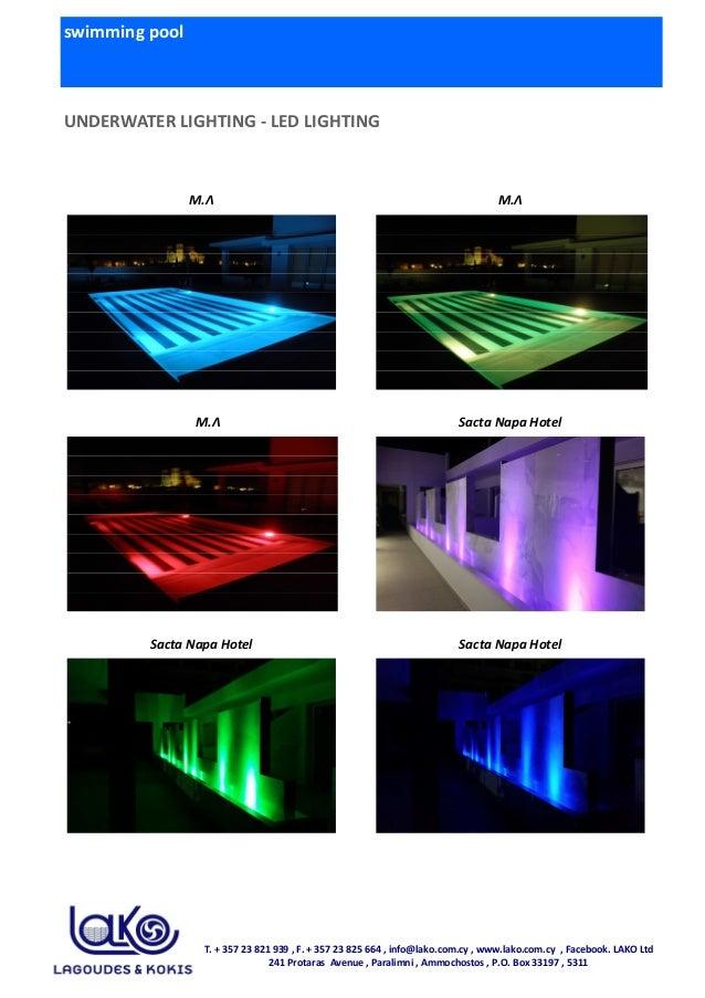 swimming pool UNDERWATER LIGHTING - LED LIGHTING T. + 357 23 821 939 , F. + 357 23 825 664 , info@lako.com.cy , www.lako.c...