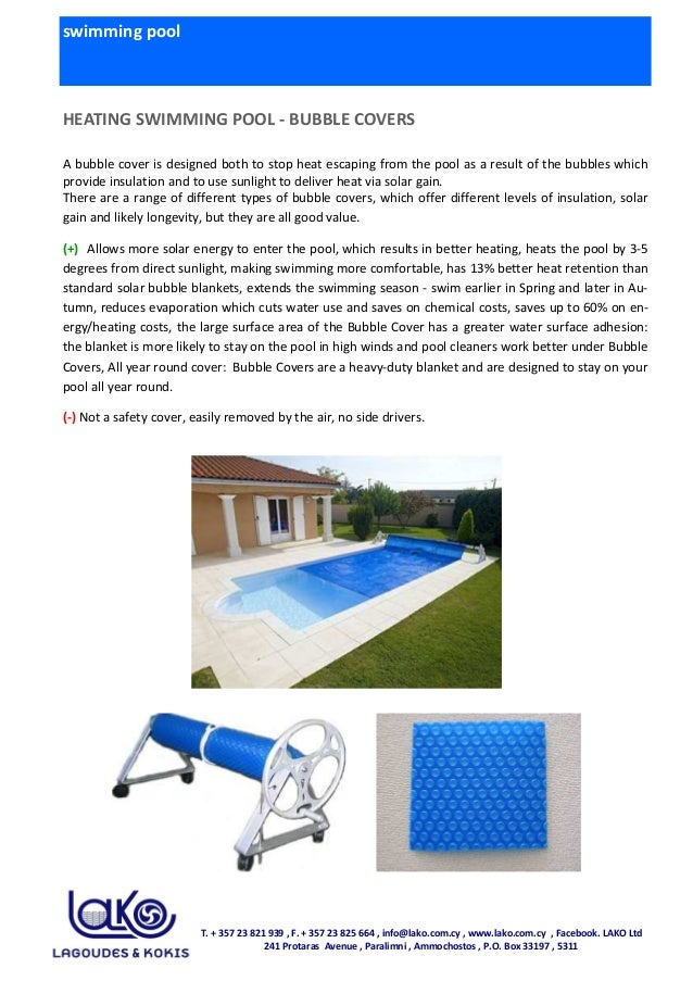 swimming pool HEATING SWIMMING POOL - BUBBLE COVERS A bubble cover is designed both to stop heat escaping from the pool as...