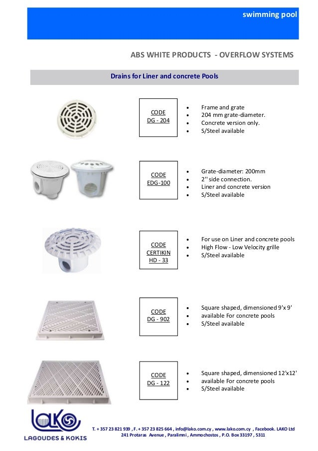 swimming pool ABS WHITE PRODUCTS - OVERFLOW SYSTEMS • Frame and grate • 204 mm grate-diameter. • Concrete version only. • ...