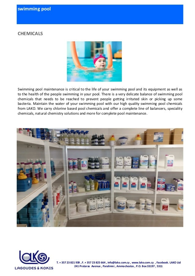 swimming pool CHEMICALS Swimming pool maintenance is critical to the life of your swimming pool and its equipment as well ...