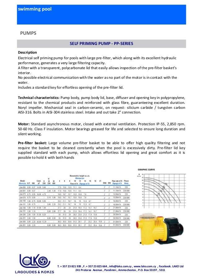 swimming pool PUMPS SELF PRIMING PUMP - PP-SERIES Description Electrical self priming pump for pools with large pre-filter...