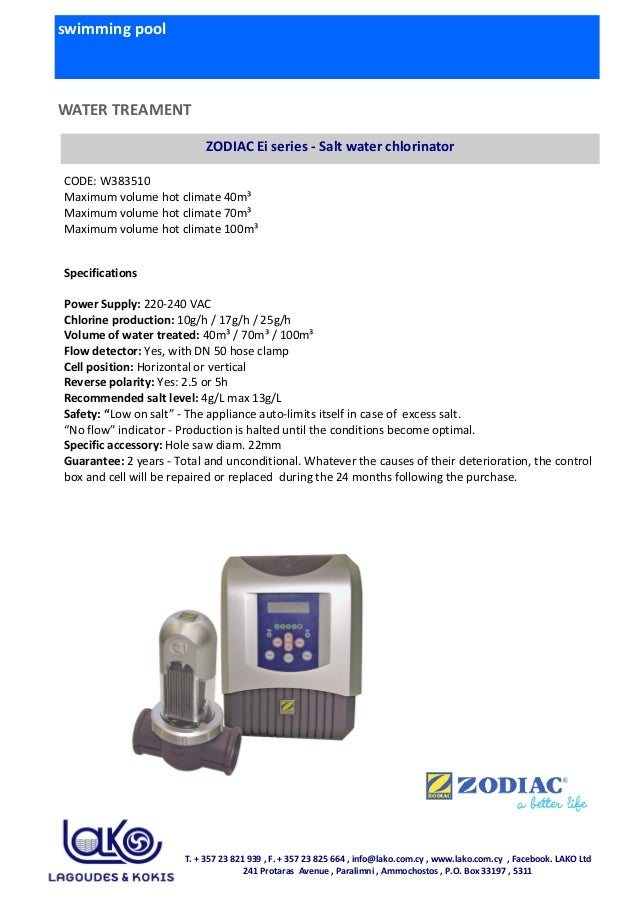swimming pool WATER TREAMENT ZODIAC Ei series - Salt water chlorinator CODE: W383510 Maximum volume hot climate 40m³ Maxim...