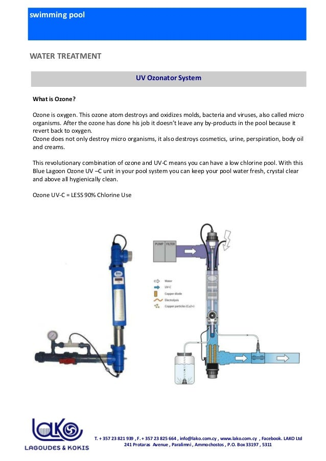 swimming pool WATER TREATMENT UV Ozonator System What is Ozone? Ozone is oxygen. This ozone atom destroys and oxidizes mol...