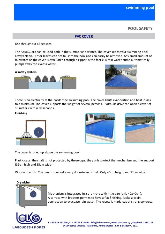 swimming pool POOL SAFETY Use throughout all seasons The AquaGuard can be used both in the summer and winter. The cover ke...