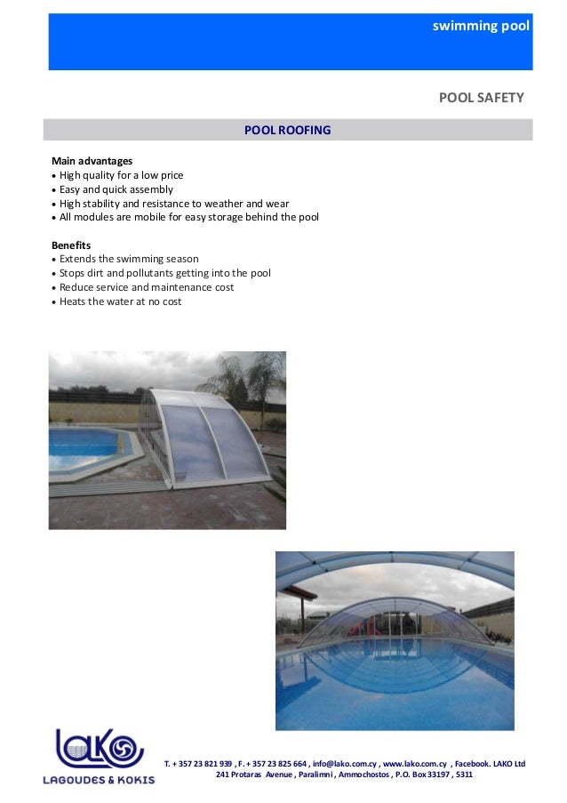 swimming pool POOL SAFETY Main advantages • High quality for a low price • Easy and quick assembly • High stability and re...