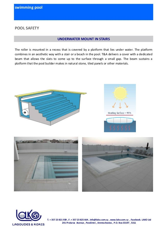 swimming pool POOL SAFETY The roller is mounted in a recess that is covered by a platform that lies under water. The platf...