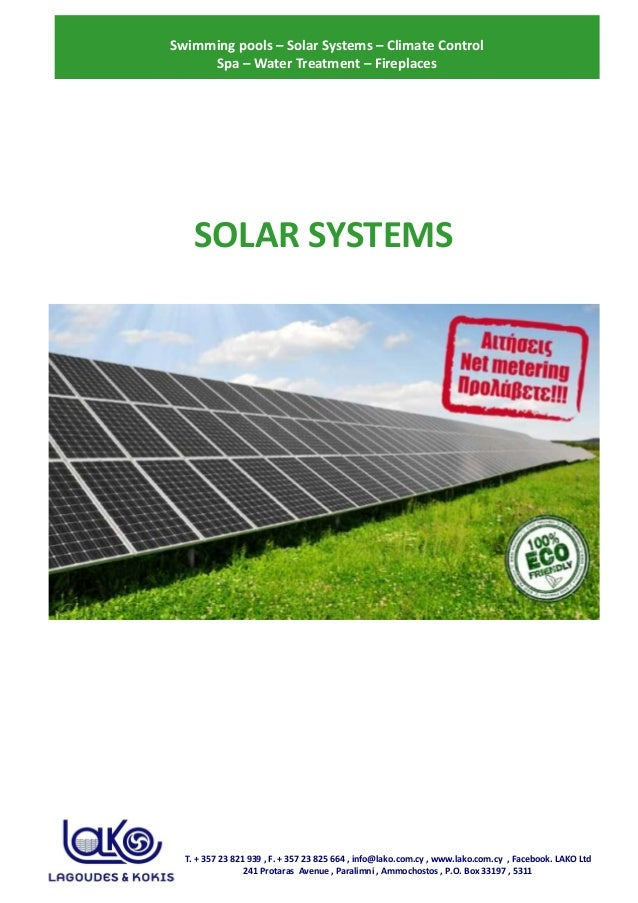 Swimming pools – Solar Systems – Climate Control Spa – Water Treatment – Fireplaces SOLAR SYSTEMS T. + 357 23 821 939 , F....