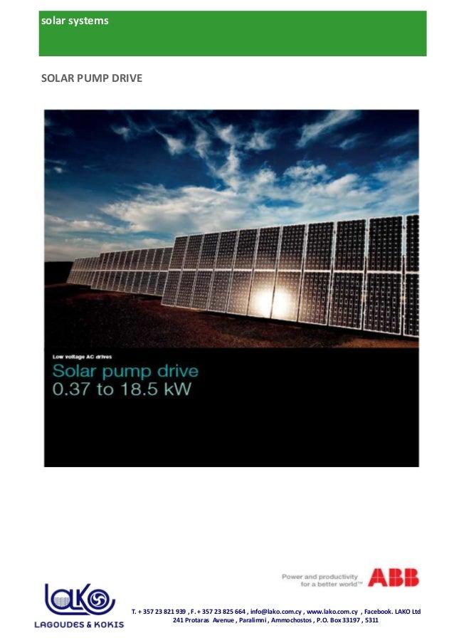 solar systems SOLAR PUMP DRIVE T. + 357 23 821 939 , F. + 357 23 825 664 , info@lako.com.cy , www.lako.com.cy , Facebook. ...