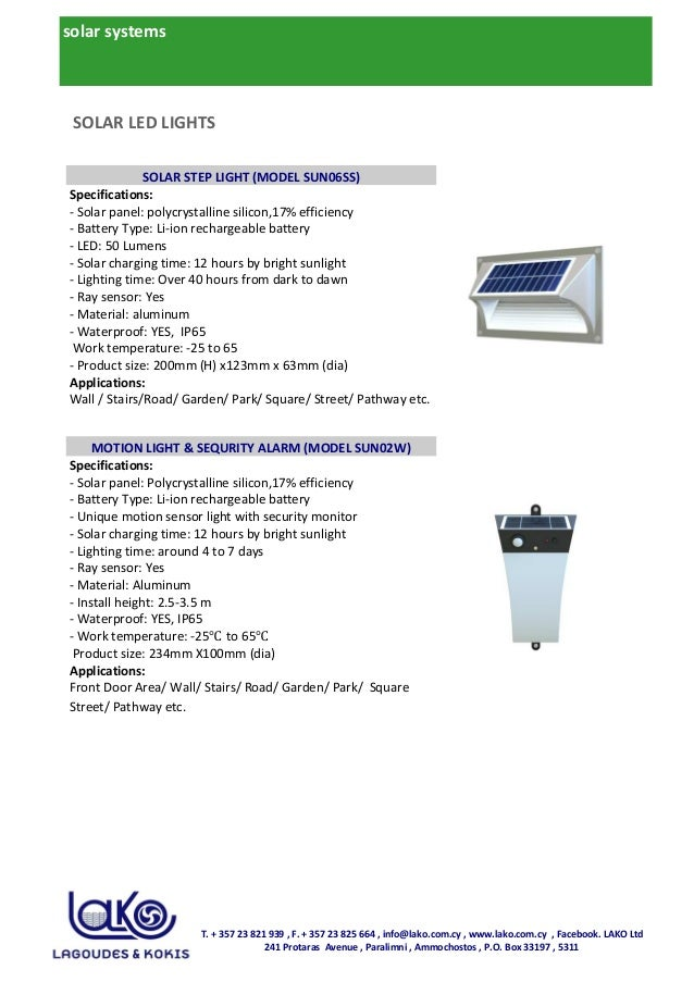 solar systems Specifications: - Solar panel: polycrystalline silicon,17% efficiency - Battery Type: Li-ion rechargeable ba...