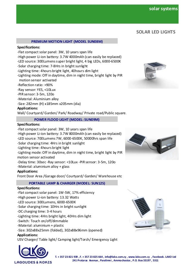 solar systems Specifications: -Flat compact solar panel: 3W, 10 years span life -High power Li-ion battery: 3.7W 4000mAh (...