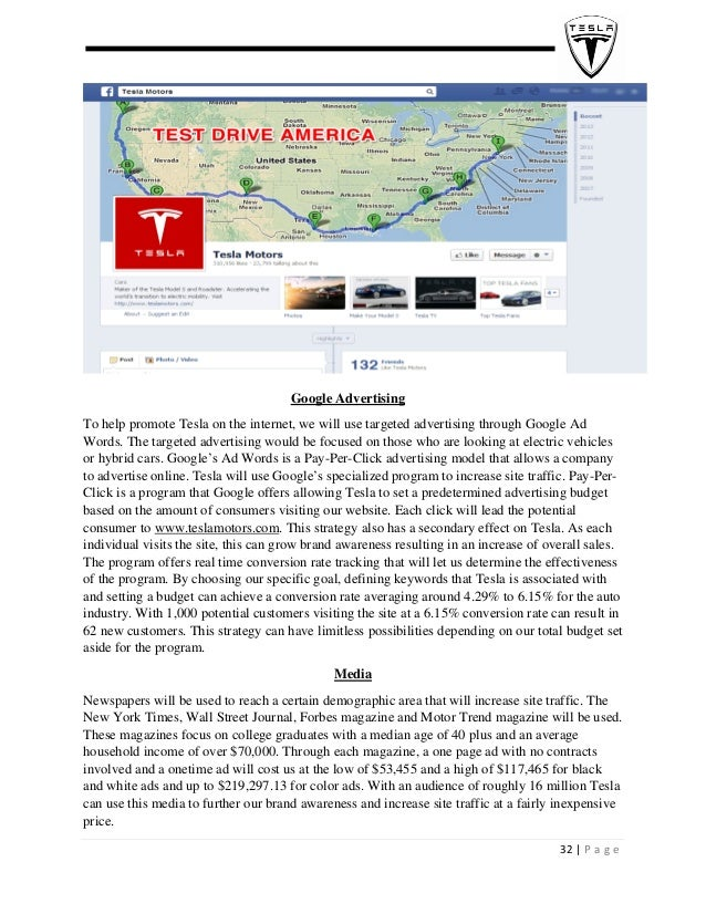 Google Advertising To help promote Tesla on the internet, we will use targeted advertising through Google Ad Words. T...