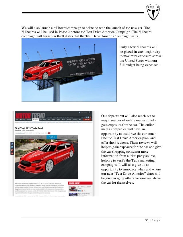 We will also launch a billboard campaign to coincide with the launch of the new car. The billboards will be used in P...