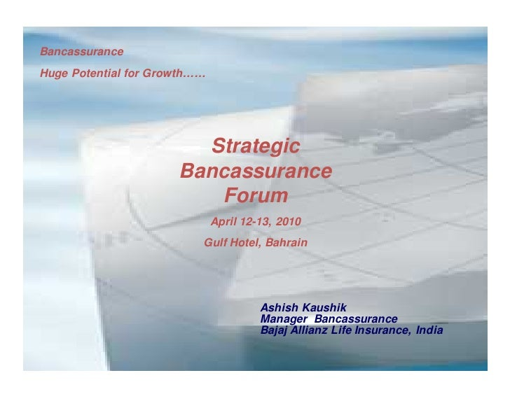 Bancassurance Huge Potential for Growth……                             Strategic                       Bancassurance       ...