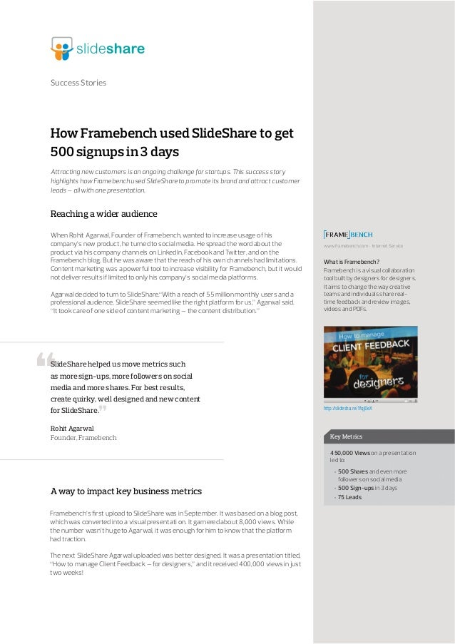 Success Stories How Framebench used SlideShare to get 500 signups in 3 days Attracting new customers is an ongoing challen...