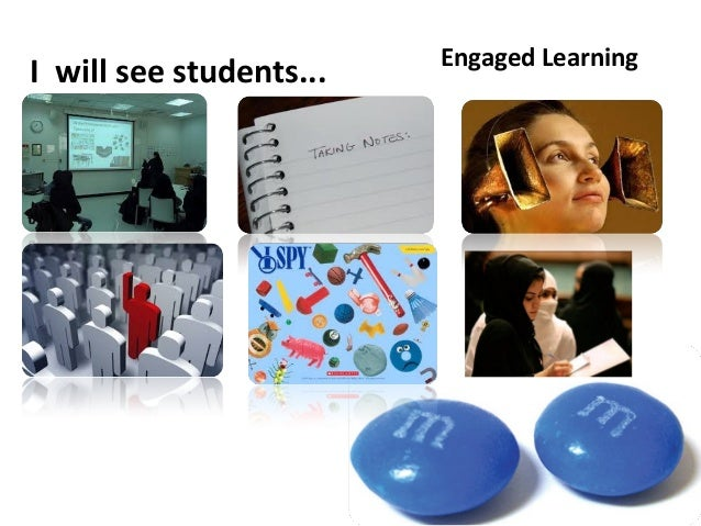 Engaged LearningI will see students...     Teacher-Directed Learning