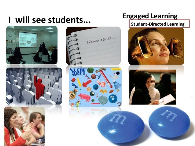 Engaged Learning                   Student-Directed LearningHow do you knowif students are engaged inyour class?