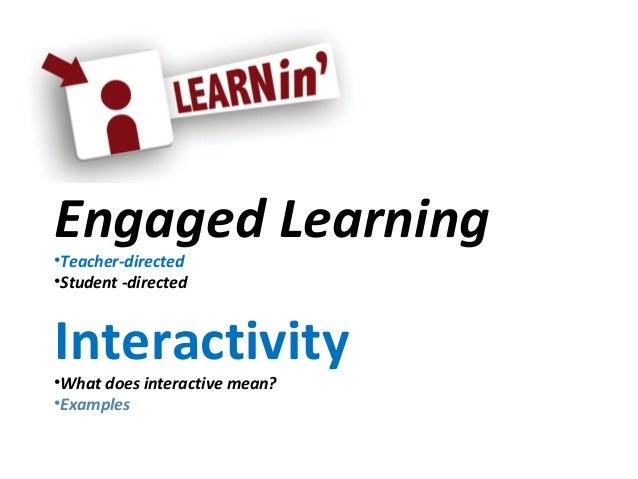 Engaged Learning
