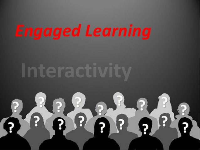 Engaged LearningHow do you know ifstudents are engaged inyour class?I will see students...