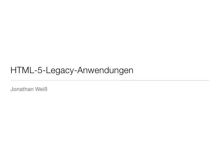 HTML-5-Legacy-AnwendungenJonathan Weiß