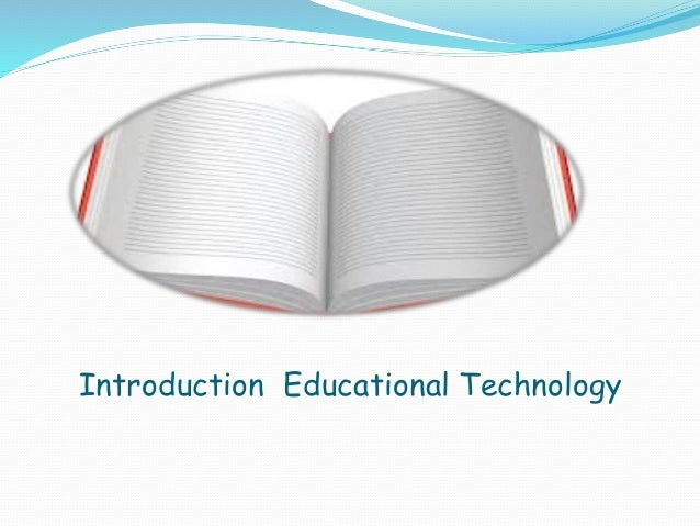 Introduction Educational Technology
