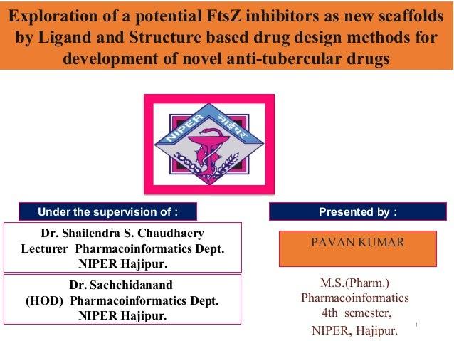 1 Dr. Sachchidanand (HOD) Pharmacoinformatics Dept. NIPER Hajipur. Dr. Shailendra S. Chaudhaery Lecturer Pharmacoinformati...