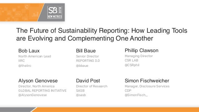 The Future of Sustainability Reporting: How Leading Tools are Evolving and Complementing One Another Bob Laux North Americ...