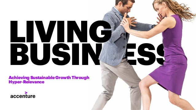 Achieving Sustainable Growth Through Hyper-Relevance LIVING BUSIN ESS LIVING