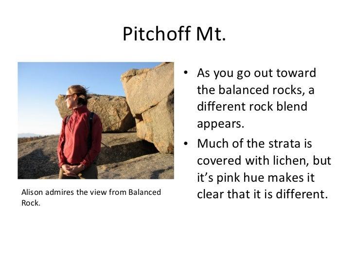 Pitchoff Mt.  <ul><li>As you go out toward the balanced rocks, a different rock blend appears. </li></ul><ul><li>Much of t...
