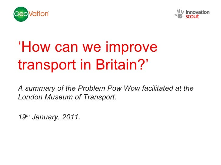 NSC Insights Generation Service ' How can we improve transport in Britain?' A summary of the Problem Pow Wow facilitated a...