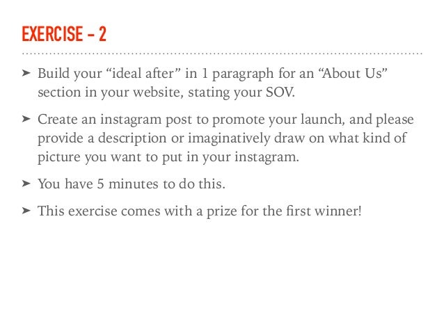 """EXERCISE - 2 ➤ Build your """"ideal after"""" in 1 paragraph for an """"About Us"""" section in your website, stating your SOV. ➤ Crea..."""