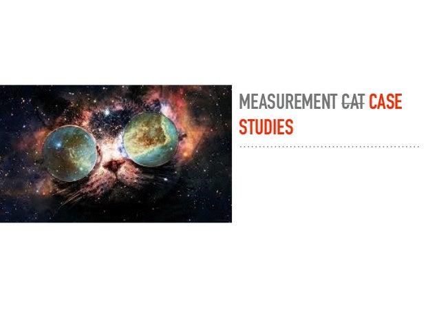 MEASUREMENT CAT CASE STUDIES
