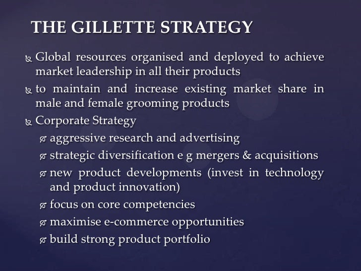 strategic strategies of gillette In may 1994, months before the gillette company first shipped its hugely successful sensor excel razor in the united states, marketing plans were already under way.