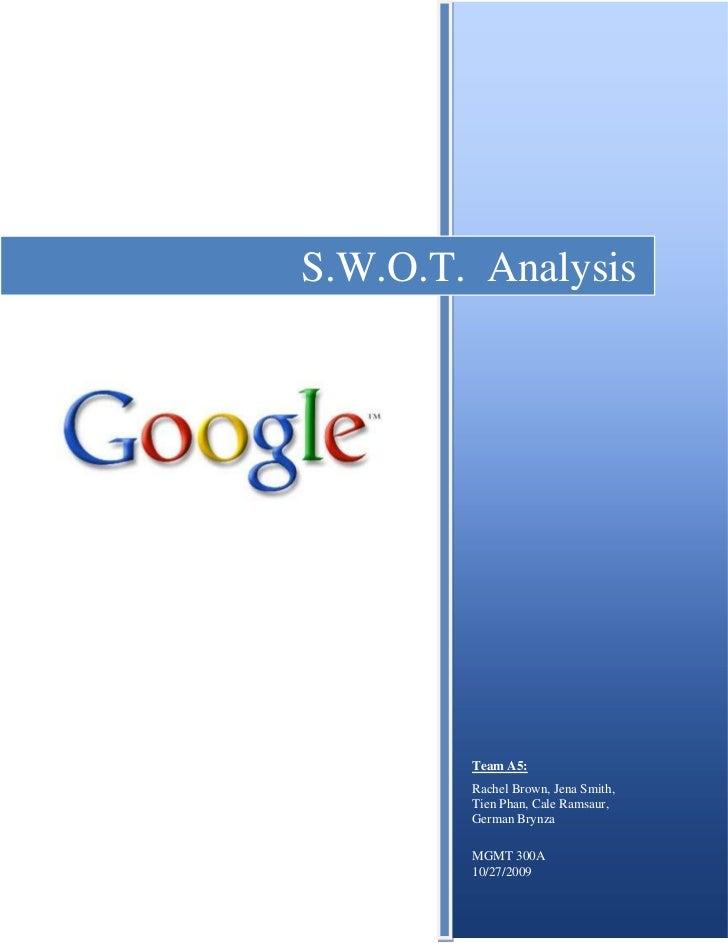 S.W.O.T.  AnalysisTeam A5:Rachel Brown, Jena Smith, Tien Phan, Cale Ramsaur, German BrynzaMGMT 300A10/27/2009<br />S.W.O.T...