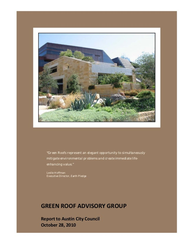 """""""Green Roofs represent an elegant opportunity to simultaneously  mitigate environmental problems and create immediate l..."""