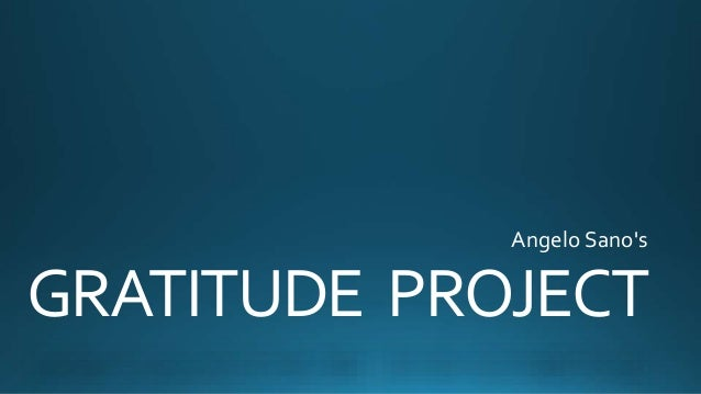 GRATITUDE PROJECT Angelo Sano's