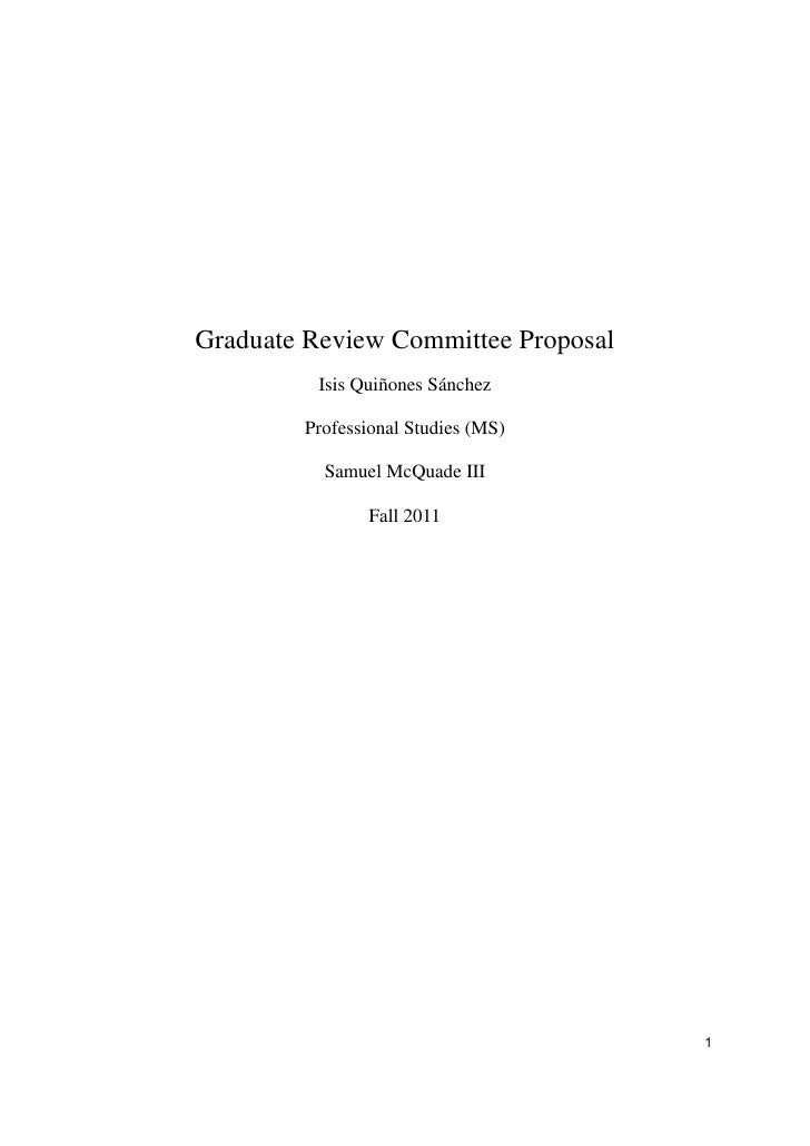 Graduate Review Committee Proposal          Isis Quiñones Sánchez        Professional Studies (MS)          Samuel McQuade...
